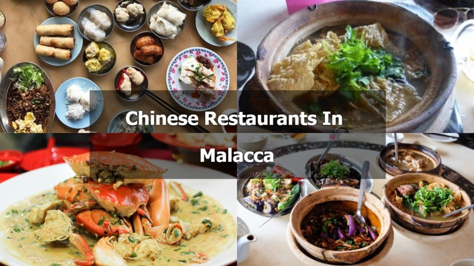 Top 10 Chinese Restaurant In Malacca You Must Try Sgmytrips