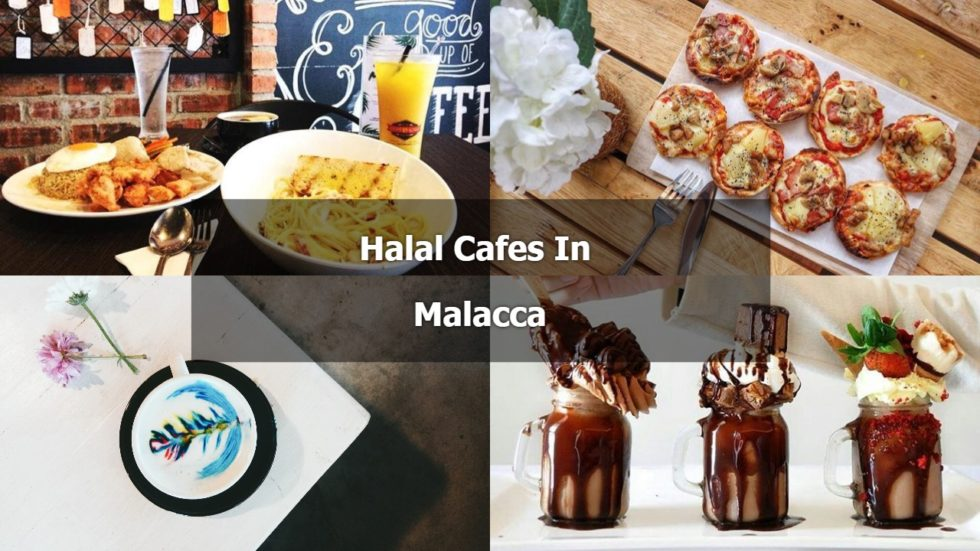 9 Halal Cafe In Melaka You Must Check It Out Sgmytrips