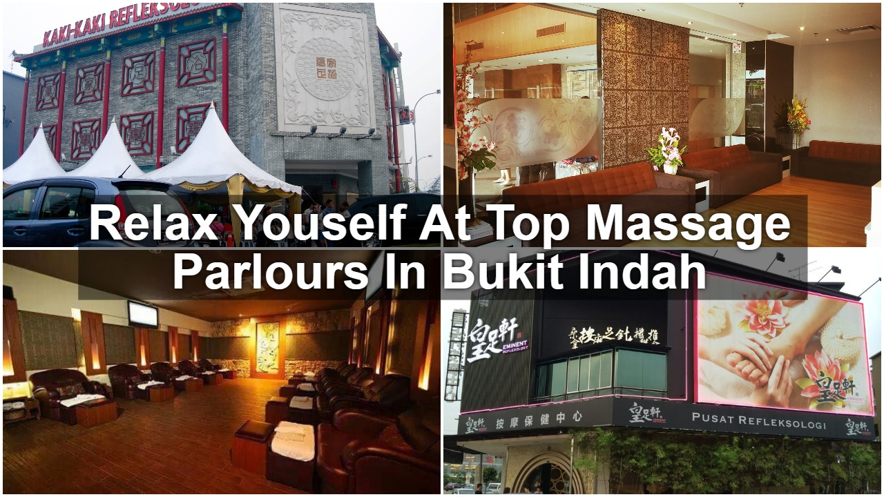 Relax Youself At Top Massage Parlours In Bukit Indah - SGMYTRIPS